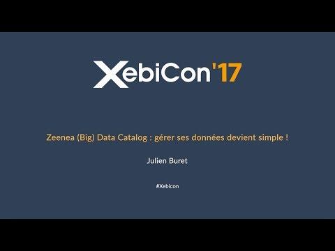 XebiCon'17 - Zeenea (Big) Data Catalog : gérer ses données devient simple