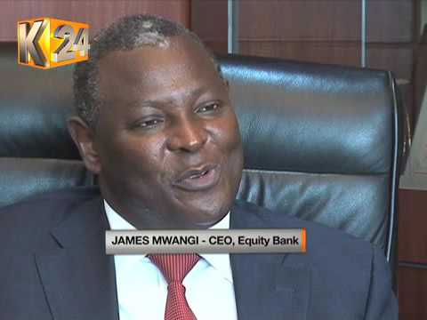 Captains of the Industry: James Mwangi, CEO Equity Bank