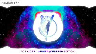 Ace Aiger - Winner (Dubstep Edition)