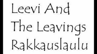 Leevi and the Leavings - Rakkauslaulu