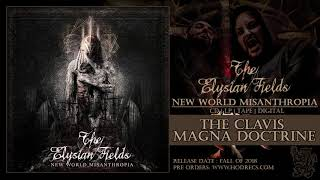 THE ELYSIAN FIELDS - The Clavis Magna Doctrine ( premiere 2018…