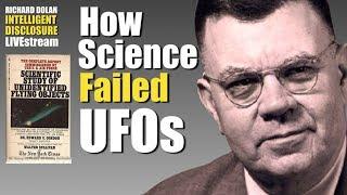How Science Failed UFOs. Richard Dolan Intelligent Disclosure. Dec. 18, 2018.