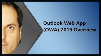 Outlook Web App (OWA) 2019 Overview