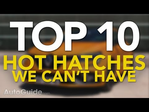 Top 10 Foreign Hot Hatches We Wish Were Sold in North America