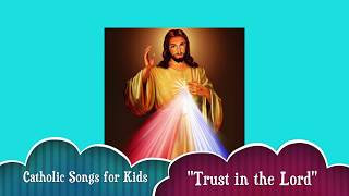 """Trust in the Lord"" 