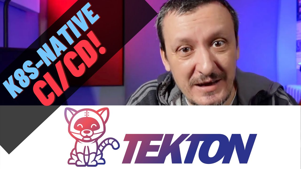 Tekton - Kubernetes Cloud-Native CI/CD Pipelines And Workflows