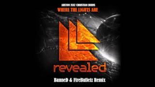 Arston feat Christian Burns -  Where the lights are (BanneD & FireBulletz Remix)