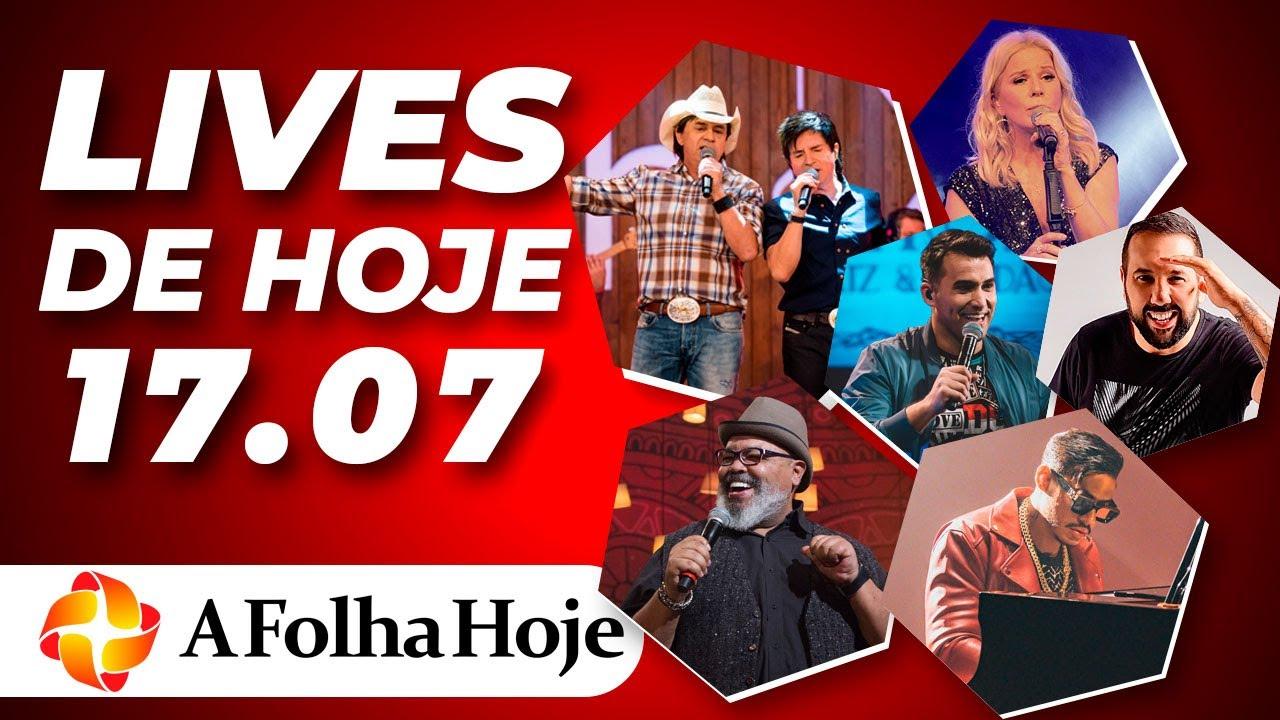 LIVES DE HOJE (SEXTA-FEIRA 17/07/2020) - LIVE AO VIVO AGORA NO YOUTUBE