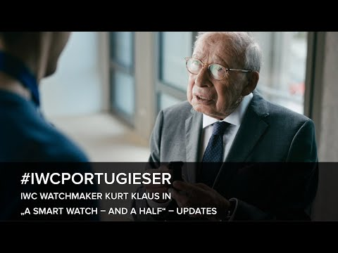 "IWC Watchmaker Kurt Klaus in ""A SMART WATCH – AND A HALF"" – Updates"