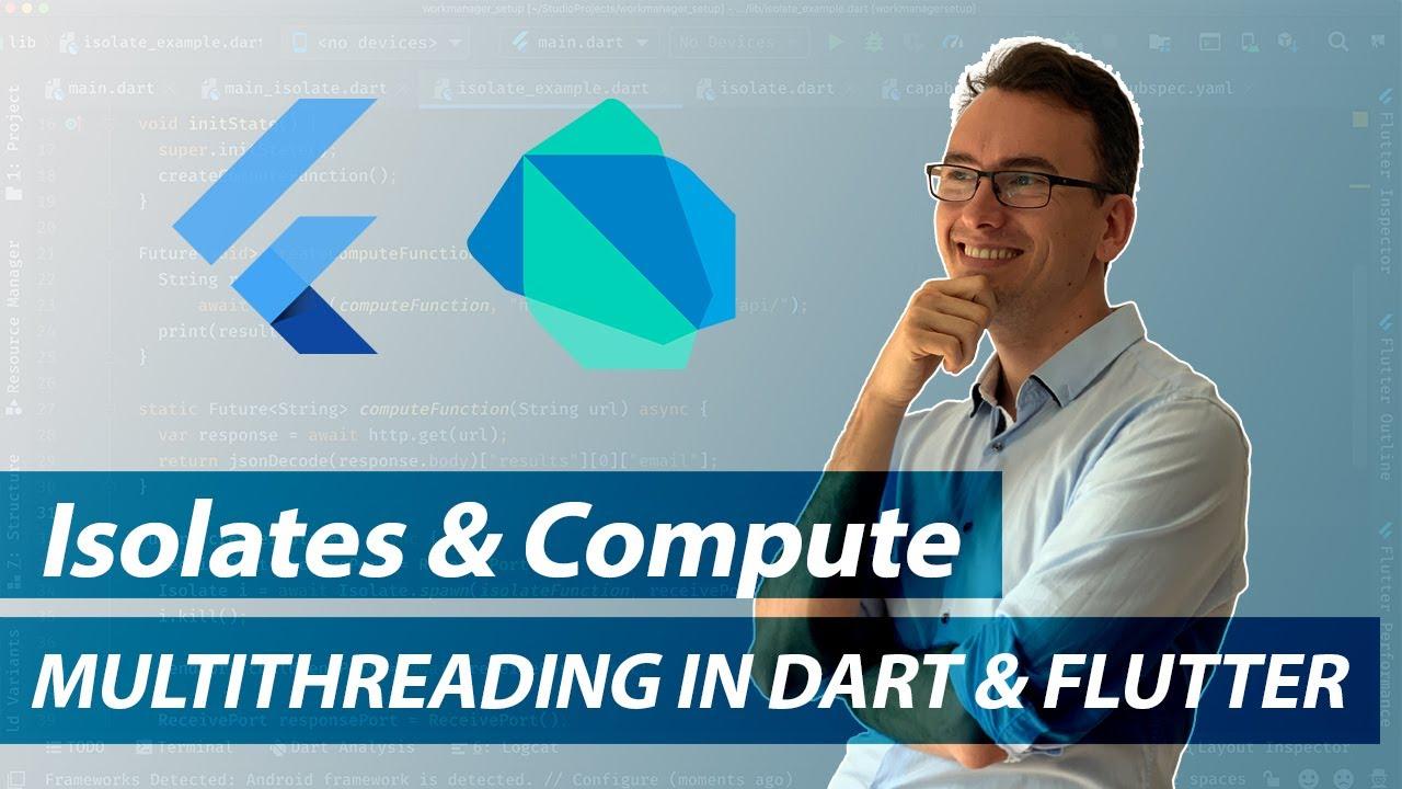 Dart Isolates - Flutter compute function - Multithreading in Dart and Flutter