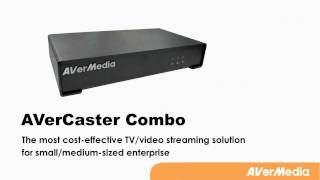 avercaster combo the cost effective solution for live tv and video streaming