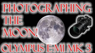 Photographing the Moon with Olympus E-M1 MK3 Hi res mode VS single exposre VS Stacks