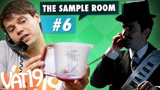 Vat19: The Sample Room #6 (It