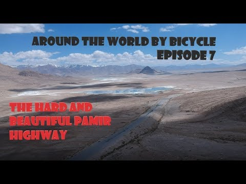 Tadschikistan - The rough and beautiful Pamir  Highway - around the world by bicycle - Episode 7 thumbnail