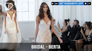 Bridal Fashion Week Spring/Summer 2018 - Berta | FashionTV