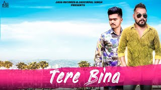 Tere Bina  | (Full Song) | Sandeep Sandy Ft. Ashish Handa  |  New Punjabi Songs 2018