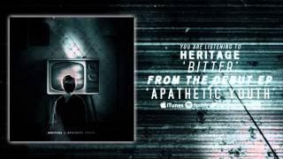 HERITAGE - B I T T E R (audio)