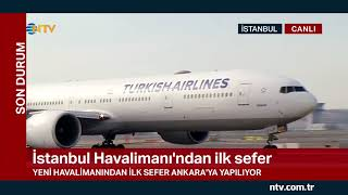 İstanbul Havalimanı'nda ilk uçuş yapıldı... (Canlı yayında NTV ekibi ayrıntıları anlattı)