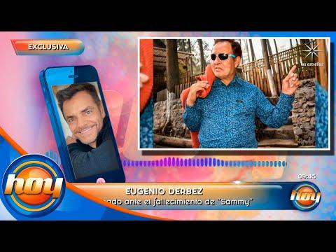 Eugenio Derbez recuerda con mucho cariño a su amigo Sammy Pérez | Programa Hoy