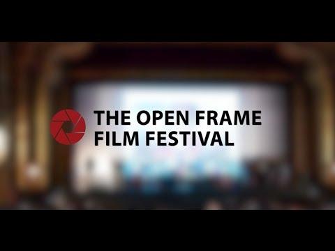 The Open Frame Film Festival 2017