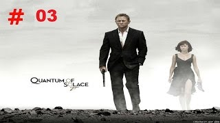 James Bond 007 Quantum Of Solace #3 Gameplay