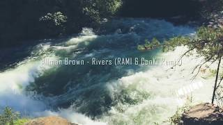 Allman Brown - Rivers (RAMI & ConKi Remix)