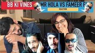 BB KI VINES | Mr. Hola Vs. Fameer F*** REACTION | BB | By RajDeep