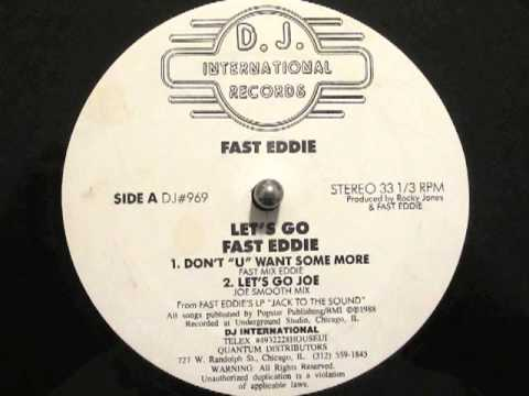 Fast Eddie - Let's Go (Don't U Want Some More)