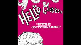 Hellogoodbye Here In Your Arms