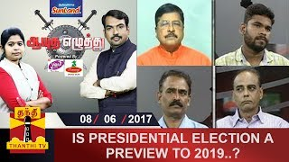 Aayutha Ezhuthu 08-06-2017 Is Presidential Election a preview to 2019? – Thanthi TV Show