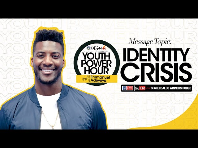 Identity Crisis   Emmanuel Adeyeye   ALCC Blessed Generation