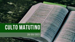 Culto Matutino - 26/09/21