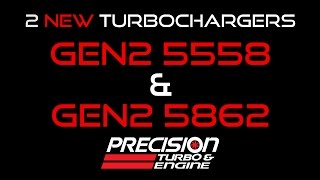 Precision Turbo & Engine GEN2 5558 & GEN2 5862 Turbochargers