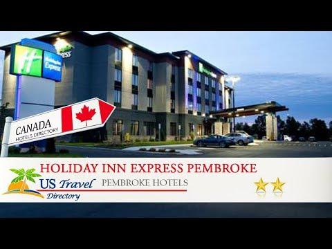 Holiday Inn Express Pembroke - Pembroke Hotels, Canada