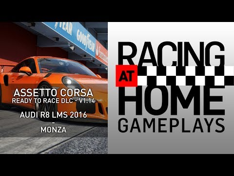 ASSETTO CORSA (READY TO RACE DLC) - Audi R8 LSM 2016 - Monza - RACING AT HOME GAMEPLAYS |