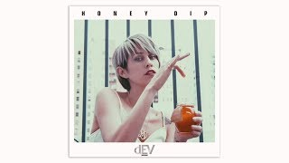 DEV - Honey Dip (Go Periscope Remix)