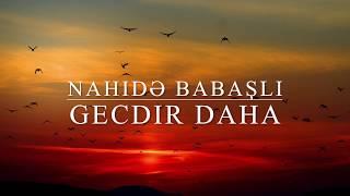 Nahidə Babaşlı - Gecdir daha (Lyrics)