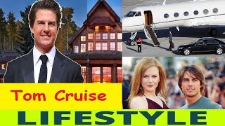 Tom Cruise Lifestyle, Age, Facts, Income, Movies, Fans, House, Cars, Family, Net Worth 2018