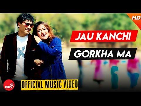 New Nepali Song 2016/2072 || JAUN KANCHI GORKHA MA - Ram Chandra Kafle & Soni Karki (Official Video)