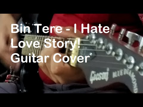 Bin Tere I Hate Love Story Guitar Cover Nihal And Navneet