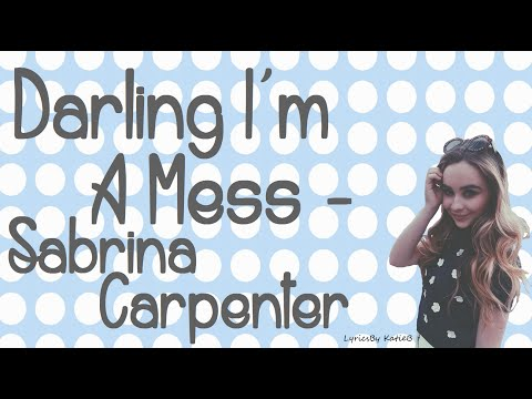 Darling I'm A Mess (With Lyrics) - Sabrina Carpenter
