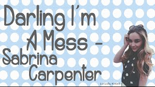 Watch Sabrina Carpenter Darling Im A Mess video
