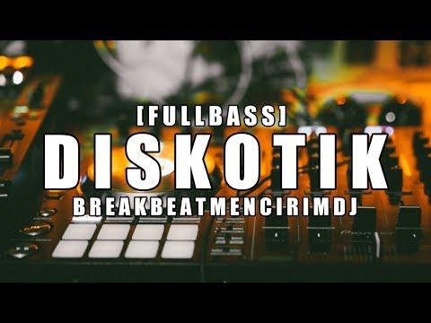 DISKOTIK TERBARU !!! ( DUGEM BREAKBEAT 2019 ) - FULL BASS REMIX 2019
