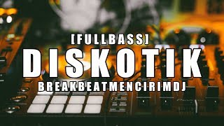 Download lagu DISKOTIK TERBARU FULL BASS REMIX 2019 MP3