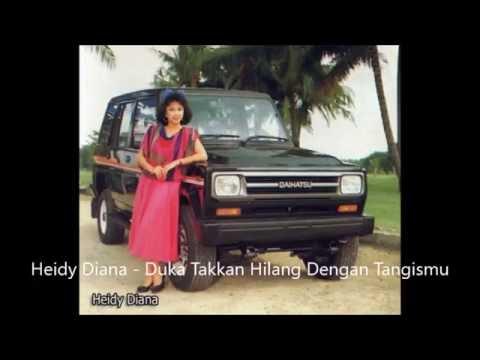 Free Download Lagu Jadul / Heidy Diana - Duka Takkan Hilang Dengan Tangismu Mp3 dan Mp4