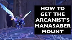 How to Get the Arcanist's Manasaber Mount | WoW Mount Guide