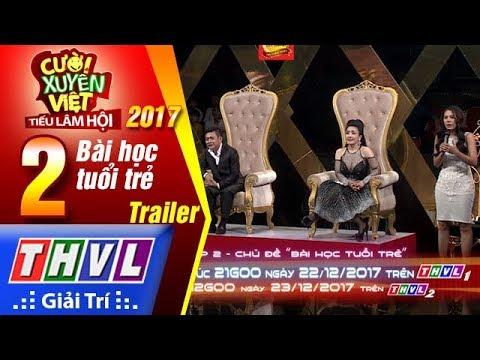 THVL   Cười xuyên Việt – Tiếu lâm hội 2017: Tập 2 – Bài học tuổi trẻ   Trailer