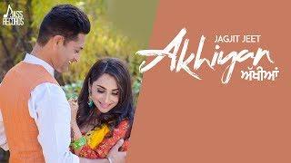 Akhiyan Jagjit Jeet Free MP3 Song Download 320 Kbps