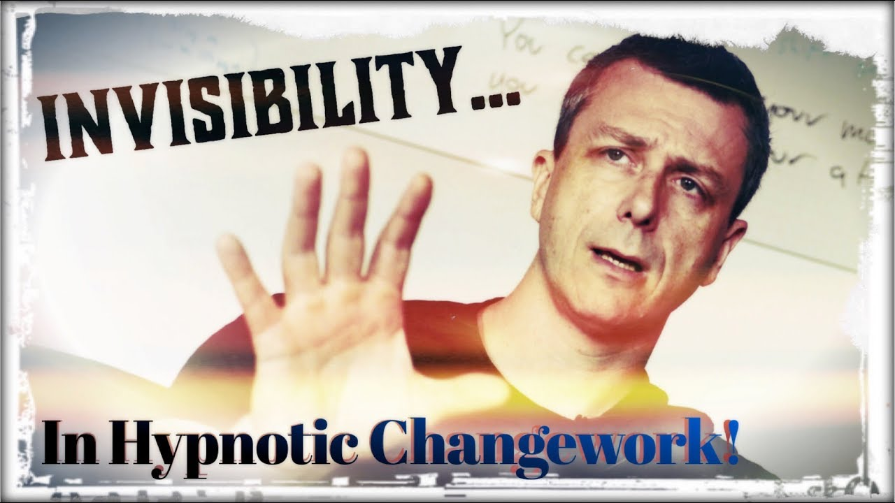 Invisibility in Hypnotic Changework | Hypnosis & NLP - YouTube