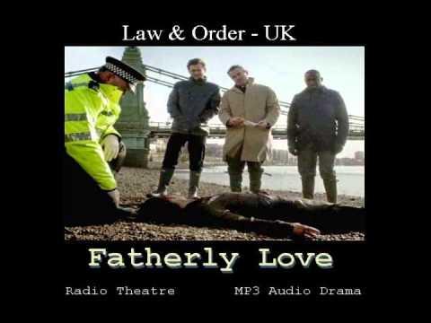 "Audio Drama - ""Law & Order UK""; FATHERLY LOVE"